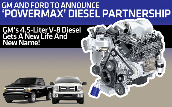 GM And Ford To Announce PowerMax Diesel Partnership
